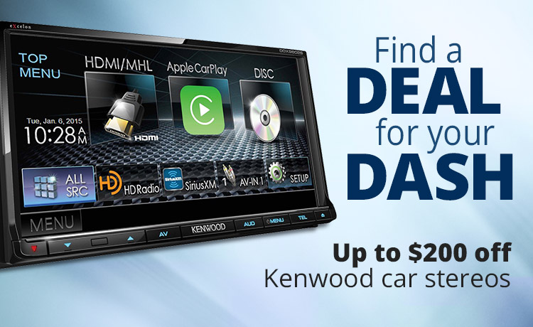 Find a DEAL for your DASH - up to $200 off Kenwood car stereos