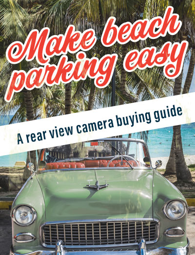 Make beach parking breezy: Rear-view camera buying guide