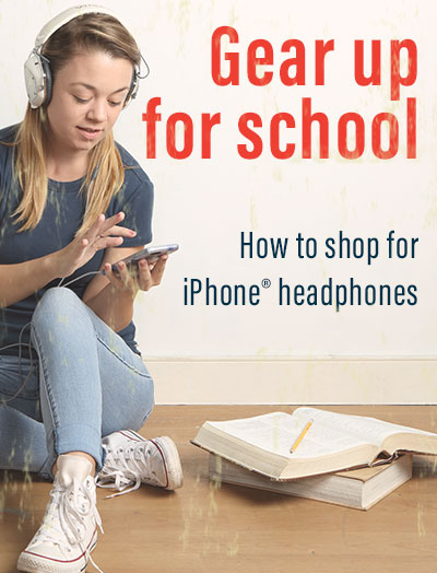 Gear up for school with the right headphones for your iPhone®
