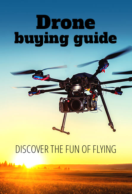 Drone buying guide Discover the fun of flying
