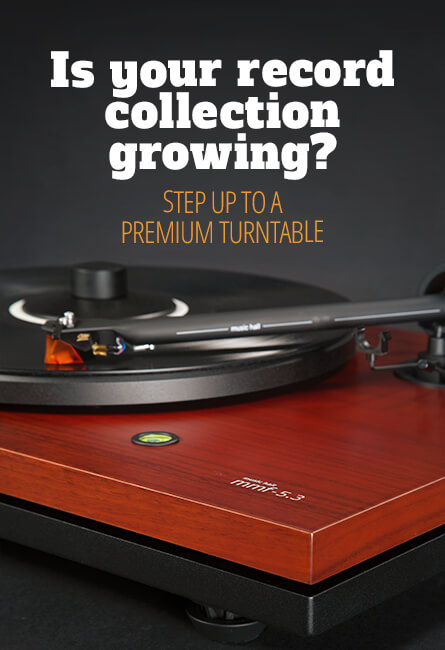 Is your record collection growing? Step up to a premium turntable