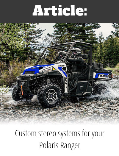Article: Custom stereo systems for your Polaris Ranger