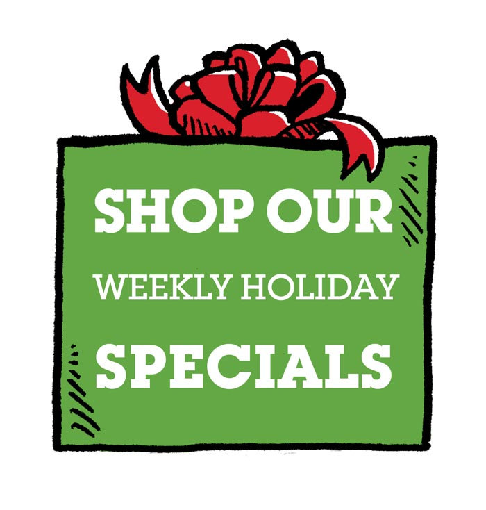 Shop Holiday Weekly Specials