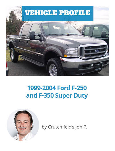 Vehicle Profile:1999-2004 Ford F-250 and F-350 Super Duty