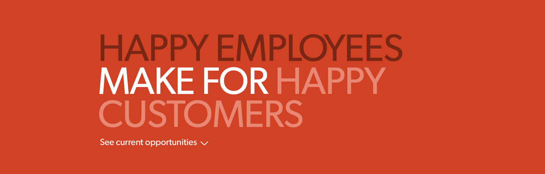 Happy employees make happy customers
