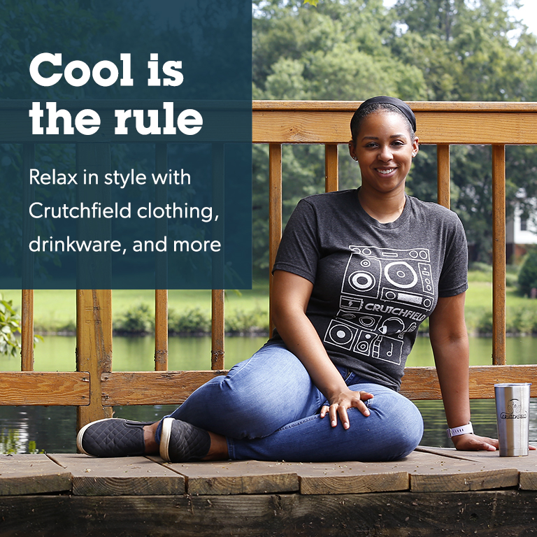 Relax in style with Crutchfield clothing, drinkware, and more