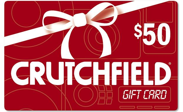 The Crutchfield Gift Card $50 — can be mailed or emailed